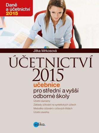 Účetnictví 2015, učebnice pro SŠ a VOŠ - Jitka Mrkosová