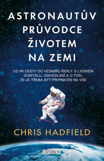 Astronautův průvodce životem na Zemi