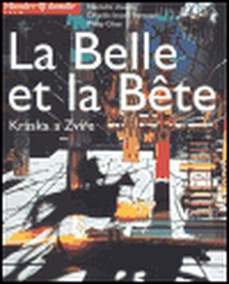 Kráska a zvíře / La Belle et la Bete