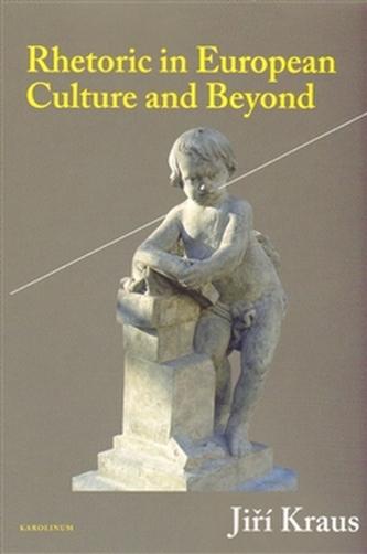 Rhetoric in European Culture and Beyond