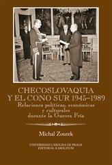 Checoslovaquia y el Cono Sur 1945-1989