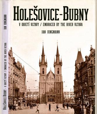 Holešovice-Bubny / v objetí Vltavy