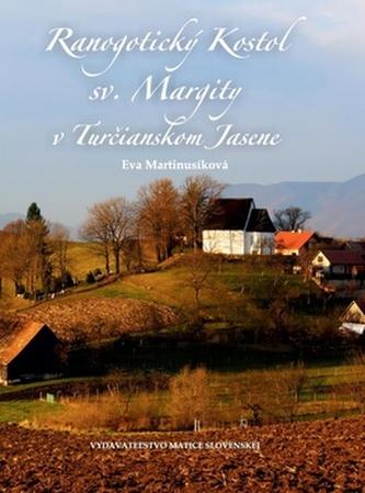 Ranogotický Kostol sv. Margity v Turčianskom Jasene