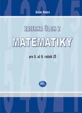 Zbierka úloh z matematiky pre 5. až 9. ročník ZŠ