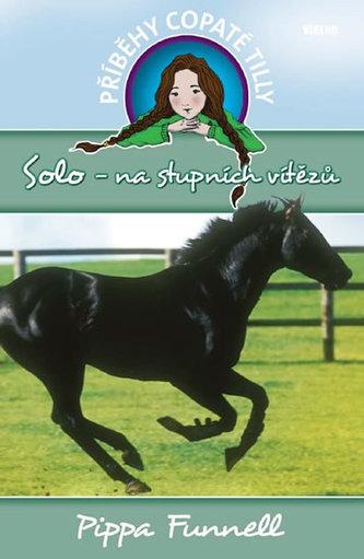 Solo - na stupních vítězů - - Příběhy copaté Tilly 6 - Pippa Funnell