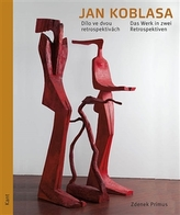 Jan Koblasa - Dílo ve dvou retrospektivách / Das Werk in zwei Retrospektiven