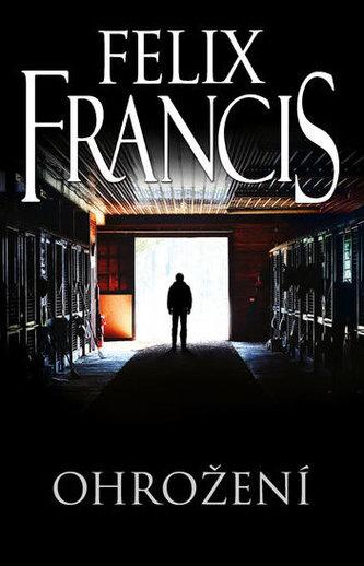 Ohrožení - Felix Francis