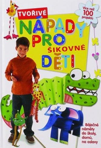 Tvořivé nápady pro šikovné děti - neuveden