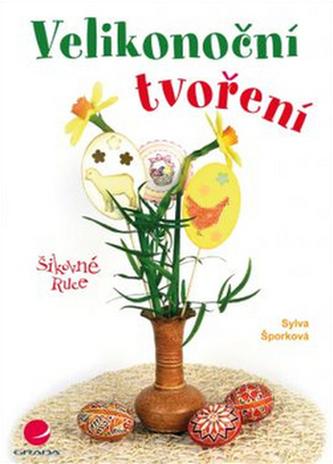 Velikonoční tvoření - Sylva Šporková