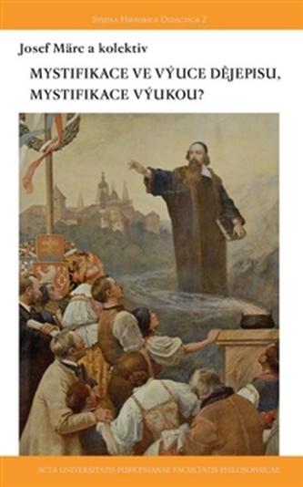 Mystifikace dějinami, mystifikace ve výuce dějin