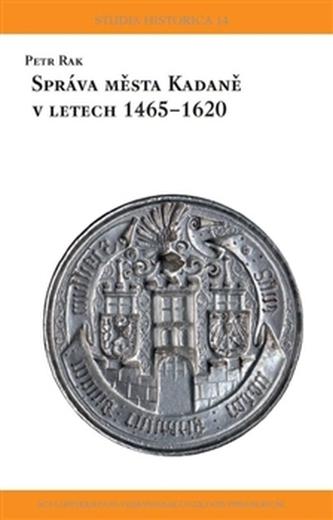Městská správa Kadaně v letech 1465-1620