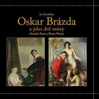 Oskar Brázda a jeho dvě múzy