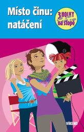 Místo činu: natáčení - Tři holky na stopě