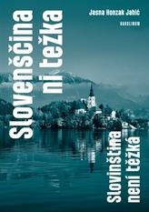 Slovenščina ni težka. Slovinština není těžká