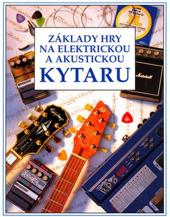 Základy hry na elektrickou a akustickou kytaru