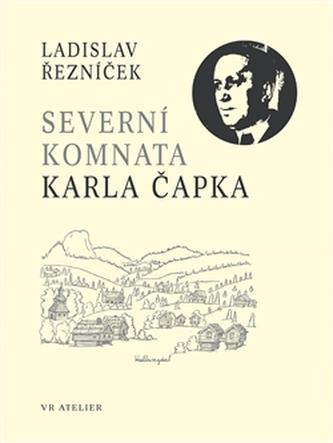 Severní komnata Karla Čapka