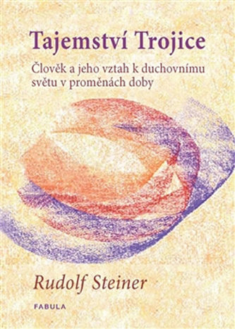 Tajemství Trojice - Rudolf Steiner