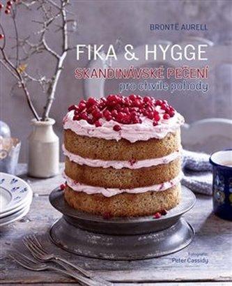 FIKA & HYGGE - Skandinávské pečení pro chvíle pohody - Aurell, Bronte