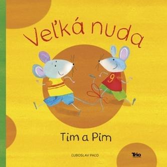 Veľká nuda: Tim a Pim
