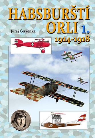 Habsburští orli 1.1914-1918