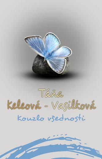 Kouzlo všednosti - Táňa Keleová-Vasilková