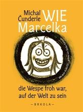 Wie Marcelka die Wespe froh war, auf der Welt zu sein