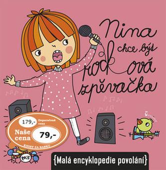 Nina chce být rockovou zpěvačkou (Malá encyklopedie povolání) - Ivana Kocmanová