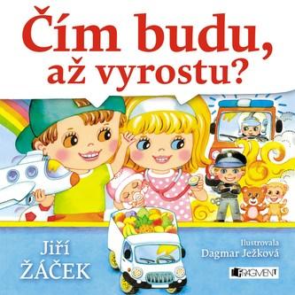 Čím budu, až vyrostu? - Jiří Žáček