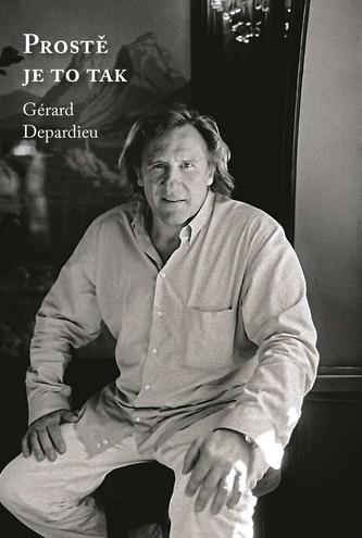 Gérard Depardieu: Prostě je to tak