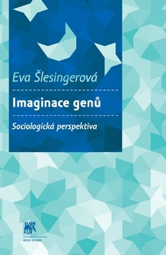 Imaginace genů Sociologická perspektiva