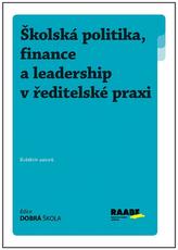 Školská politika, finance a leadership v ředitelské praxi