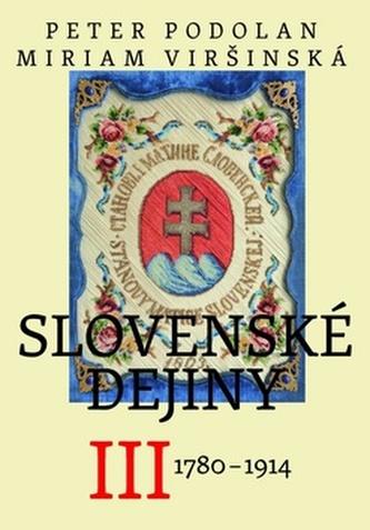 Slovenské dejiny III - Peter Podolan; Miriam Viršinská