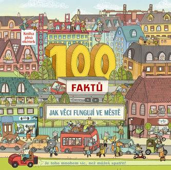 100 faktů Jak věci fungují ve městě