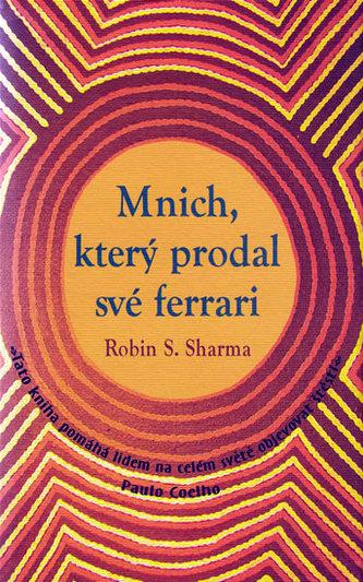 Mnich, který prodal své ferrari - Robin S. Sharma