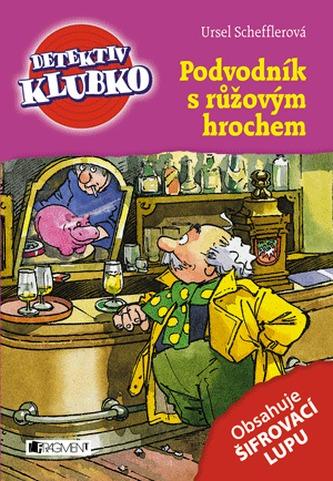 Detektiv Klubko – Podvodník s růžovým hr - Ursel Scheffler, Dagmar Steidlová