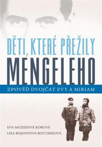 Děti, které přežily Mengeleho - Eva Mozes Kor