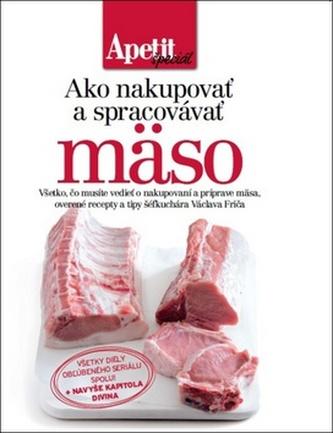 Ako nakupovať a spracovávať mäso