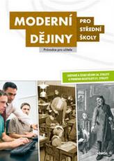 Moderní dějiny pro střední školy Průvodce pro učitele