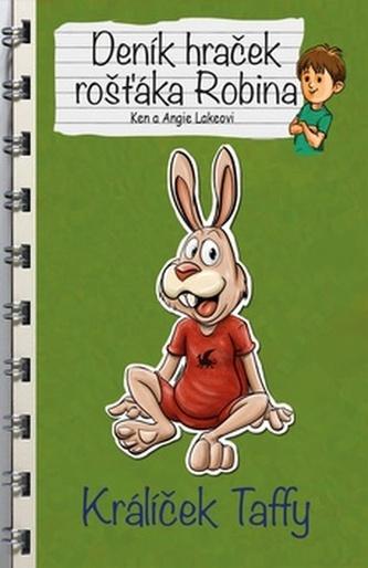 Deník hraček rošťáka Robina Králíček Taffy