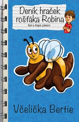 Deník hraček rošťáka Robina Včelička Bertie