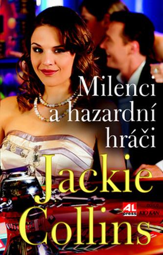 Milenci a hazardní hráčí - Jackie Collins