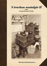 S trochou nostalgie II aneb ta naše kuchyně česká