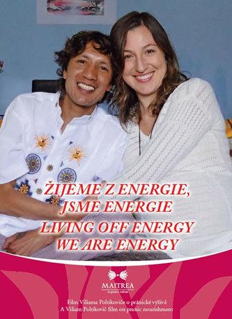 Žijeme z energie, jsme energie / Living Off Energy We Are Energy - DVD