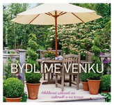 Bydlíme venku - Oblíbená zákoutí na zahradě a na terase