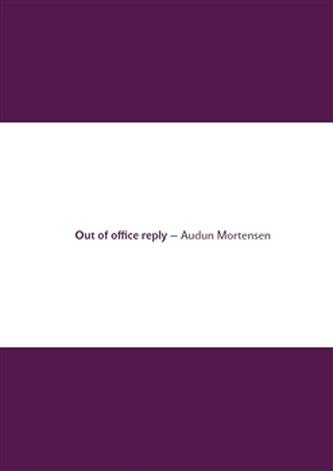 Out of office reply - Audun Mortensen