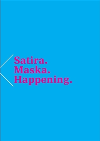 Satira. Maska. Happening.