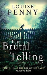 The Brutal Telling (Inspector Gamache 5)