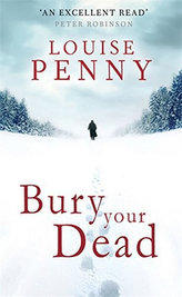 Bury Your Dead (Inspector Gamache 6)