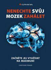 Nenechte svůj mozek zahálet - Začněte jej využívat na maximum