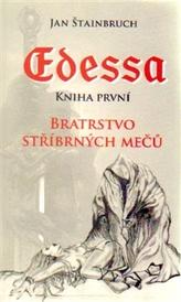 Edessa. Kniha první. Bratrstvo stříbrných mečů